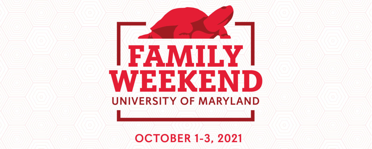 Logo of the Testudo statue a shades of red above the words Family Weekend University of Maryland, surrounded by a red box. The dates of October 1-3, 2021 appear underneath